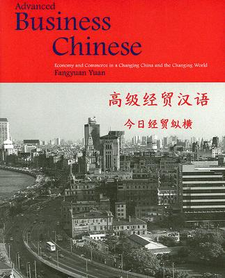 Advanced Business Chinese By Yuan, Fangyuan