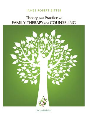 Theory and Practice of Family Therapy and Counseling By Bitter, James Robert