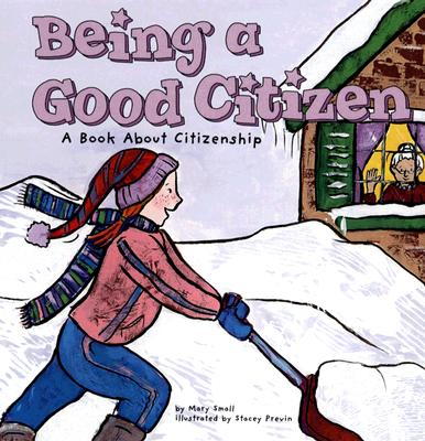Being A Good Citizen By Small, Mary/ Previn, Stacey