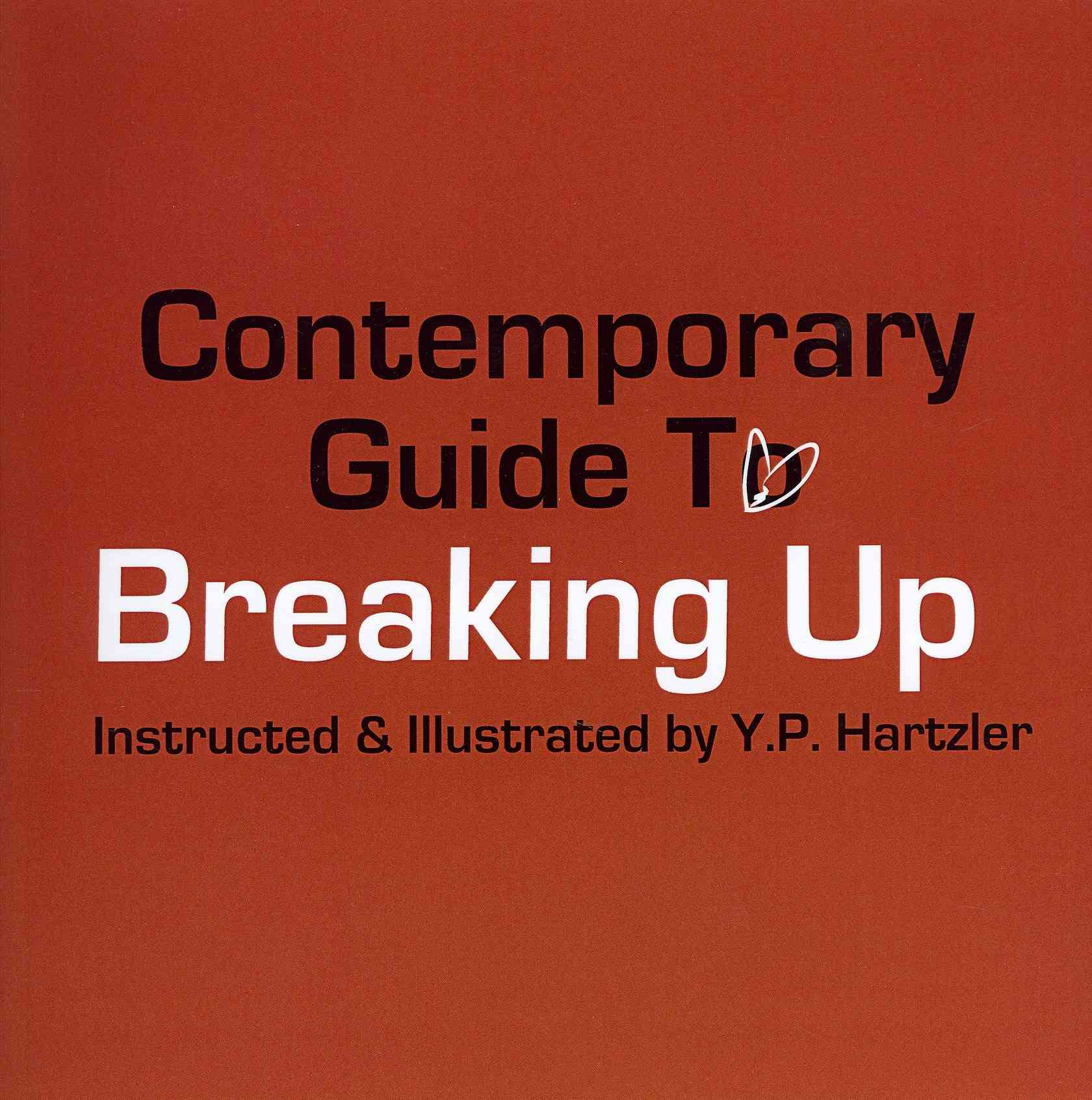 Contemporary Guide to Breaking Up By Hartzler, Y. P.